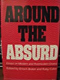 img - for Around the Absurd: Essays on Modern and Postmodern Drama (Theater--theory/text/performance) book / textbook / text book