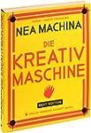 Nea Machina: Die Kreativmaschine. Nex...