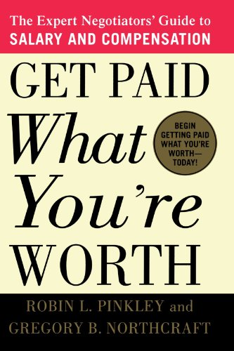 Get Paid What You're Worth: The Expert Negotiators' Guide...