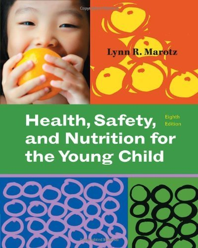 Health, Safety, And Nutrition For The Young Child By Marotz, Lynn R [Cengage Learning,2011] [Paperback] 8Th Edition