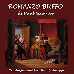 Romanzo buffo [A Funny Novel] | [Paul Scarron, Serafino Balduzzi]