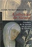 echange, troc Marie-Vincent Bernadot - Catherine de Sienne : L'audace de la parole au service de l'Eglise
