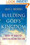 Building God's Kingdom: Inside the Wo...