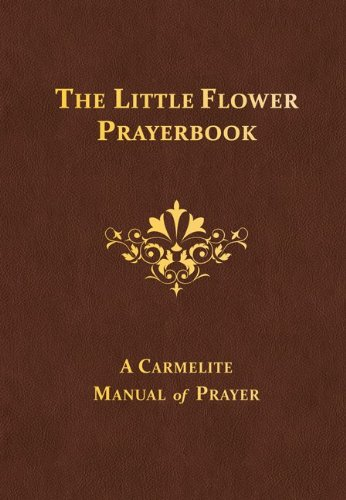 The Little Flower Prayerbook A Carmelite Manual of Prayer089555173X : image