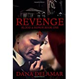 Revenge: Blood and Honor Series Book 1di Dana Delamar