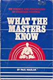img - for What the Masters Know: the Science and Psychology of Strategic Fighting book / textbook / text book