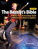 The Bassists Bible: How to Play Every Bass Style from Afro-Cuban to Zydeco