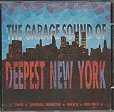 The Garage Sound of Deepest New York