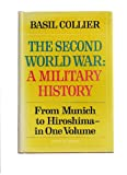img - for The Second World War: A Military History From Munich to Hirshima-In One Volume book / textbook / text book