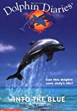 Into the Blue (Dolphin Diaries #1) (0439319471) by Baglio, Ben M.