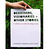 Designers Visionaries and Other Stories: A Collection of Sustainable Design Essaysby Jonathan Chapman