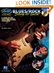 Blues/Rock Soloing for Guitar: A Guid...