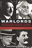Warlords: An Extraordinary Re-creation of World War II through the Eyes and Minds of Hitler, Churchill, Roosevelt, and Stalin (0306815389) by Berthon, Simon