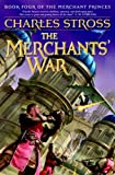 The Merchants' War: Book Four of the Merchant Princes (0765316714) by Stross, Charles