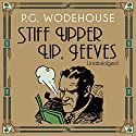 Stiff Upper Lip, Jeeves Audiobook by P. G. Wodehouse Narrated by Jonathan Cecil