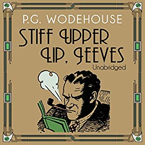 Stiff Upper Lip, Jeeves Audiobook