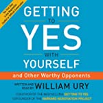 Getting to Yes with Yourself: (And Ot...