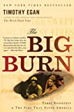 img - for The Big Burn: Teddy Roosevelt and the Fire that Saved America book / textbook / text book