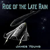 Ride of the Late Rain: Vergassy Chronicles, Book 1   James Young