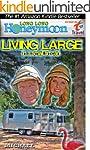 Long Long Honeymoon - Living Large in...