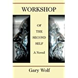 Workshop of the Second Self ~ Gary Wolf