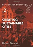Creating Sustainable Cities (Schumacher Briefings)