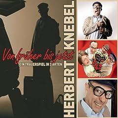 Von Früher Bis Jetzt von Herbert Knebel