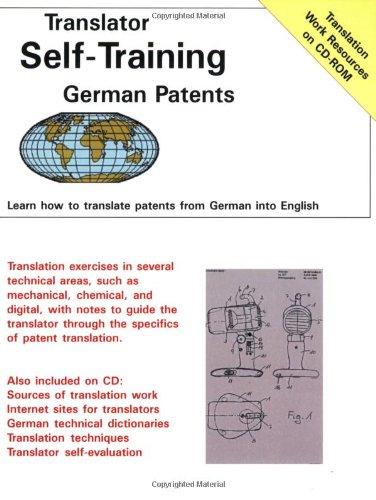 Translator Self-Training--German Patents: Learn How to Translate Patents from German into English (Translators Self-Training)