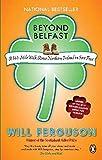 Beyond Belfast - a 560 Mile Walk Across Northern Ireland on Sore Feet (0143170627) by Will Ferguson