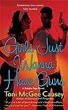 Girls Just Wanna Have Guns (Bobbie Faye, Book 2)
