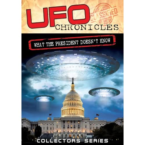 UFO-Chronicles-What-The-President-Doesnt-Know-DVD-2012