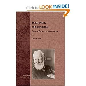 Shaw, Plato, and Euripides: Classical Currents in <i>Major Barbara</i> (Florida Bernard Shaw)