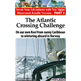 The Atlantic Crossing Challenge:On our own Keel from Sunny Caribbean to Wintering aboard in Norway (Seven Seas Adventures)