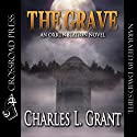 The Grave: An Oxrun Station Novel, Book 4 Audiobook by Charles L. Grant Narrated by David Stifel