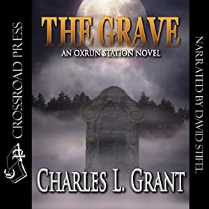 The Grave: An Oxrun Station Novel, Book 4 | [Charles L. Grant]