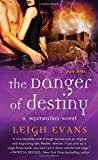 The Danger of Destiny: A Mystwalker Novel	 by  Leigh Evans in stock, buy online here