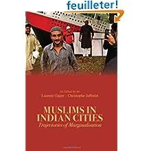 Muslims in Indian Cities: Trajectories of Marginalisation. Laurent Gayer and Christophe Jaffrelot (Eds)