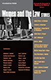 Schneider and Wildman's Women and the Law Stories (Stories Series)