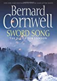 Sword Song: The Battle for London (Saxon Tales, Band 4)