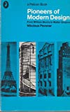 Pioneers of Modern Design: From William Morris to Walter Gropius (Pelican Books) (0140204970) by Nikolaus Pevsner