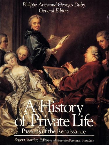 History of Private Life, Volume III: Passions of the...