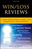 img - for Win / Loss Reviews: A New Knowledge Model for Competitive Intelligence book / textbook / text book