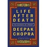 Life After Death: The Burden of Proof ~ Deepak Chopra