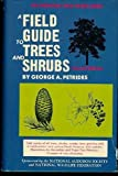 A field guide to trees and shrubs;: Field marks of all trees, shrubs, and woody vines that grow wild in the northeastern and north-central United ... Canada, (The Peterson field guide series, 11) (0395136512) by Petrides, George A