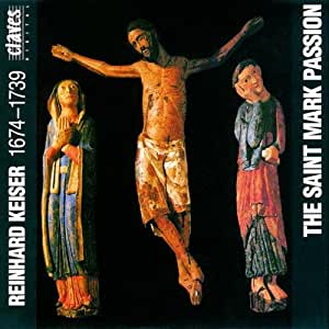Reinhard Keiser: The St. Mark Passion