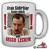 Tasse Frau Suhrbier kann mich am ARSCH LECKEN ! Alfred Tetzlaff Ein Herz und eine Seele Ekel Alfred Kult Spruch Zitat Kaffee Becher - Tasse Kaffee Becher #13595