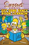 Simpsons Comics Get Some Fancy Book Learnin' (Simpsons Comic Compilations)
