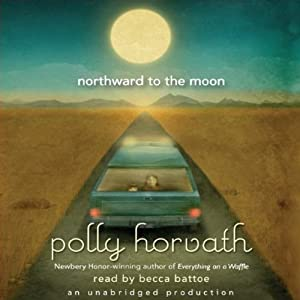 Northward to the Moon | [Polly Horvath]