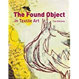 The Found Object in Textile Artby Cas Holmes