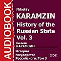 History of the Russian State, Vol. 3 [Russian Edition] Audiobook by Nikolay Karamzin Narrated by Elena Chubarova